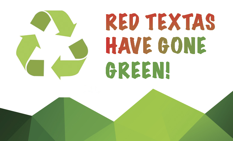 RED TEXTAS HAVE GONE GREEN